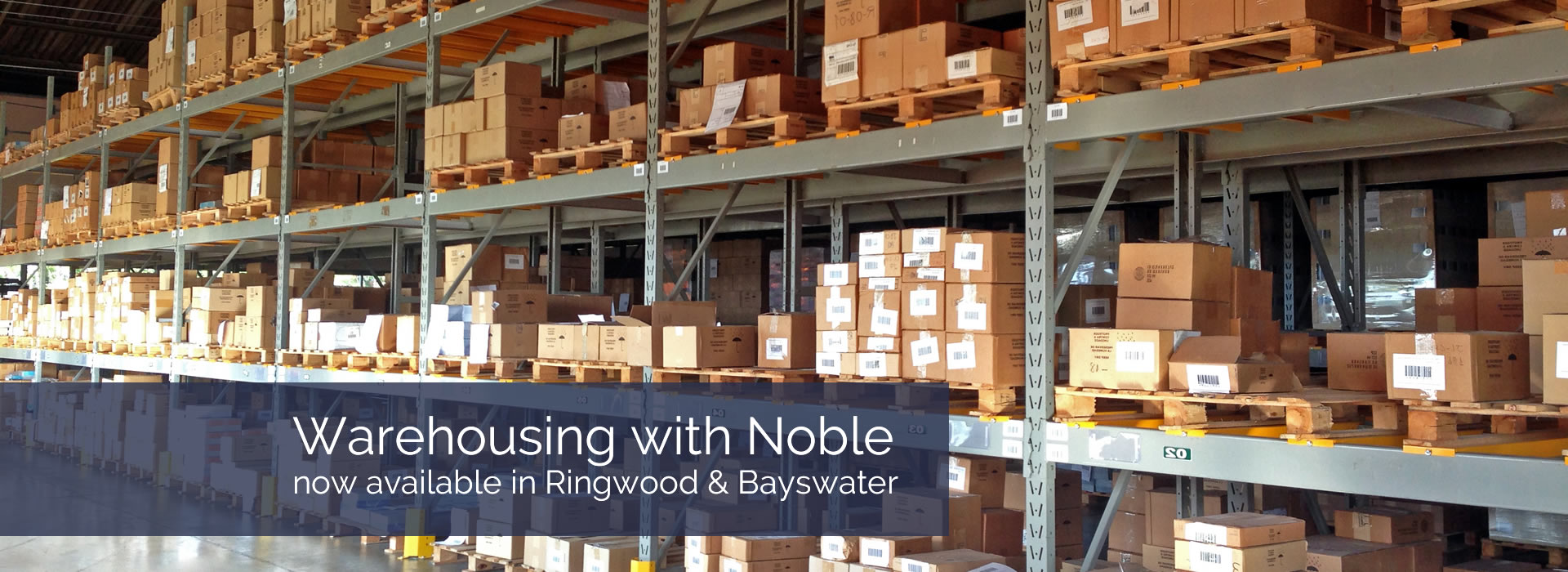 Warehousing with Noble now available in Ringwood and Bayswater